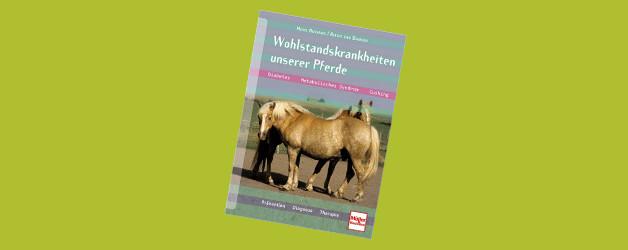 Buchtipp: Wohlstandskrankheiten unserer Pferde von Heike Bussang